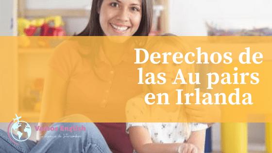 Derechos de Au pairs en Irlanda. ¡Todo lo que tienes que saber!